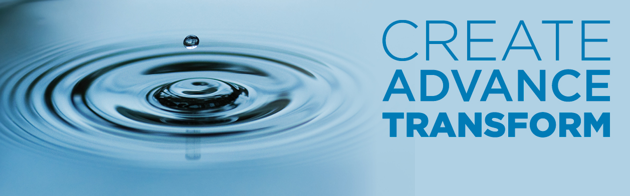 Water drop that reads: Create, Advance, Transform