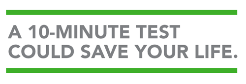 Text that reads: A 10-minute test could save your life.