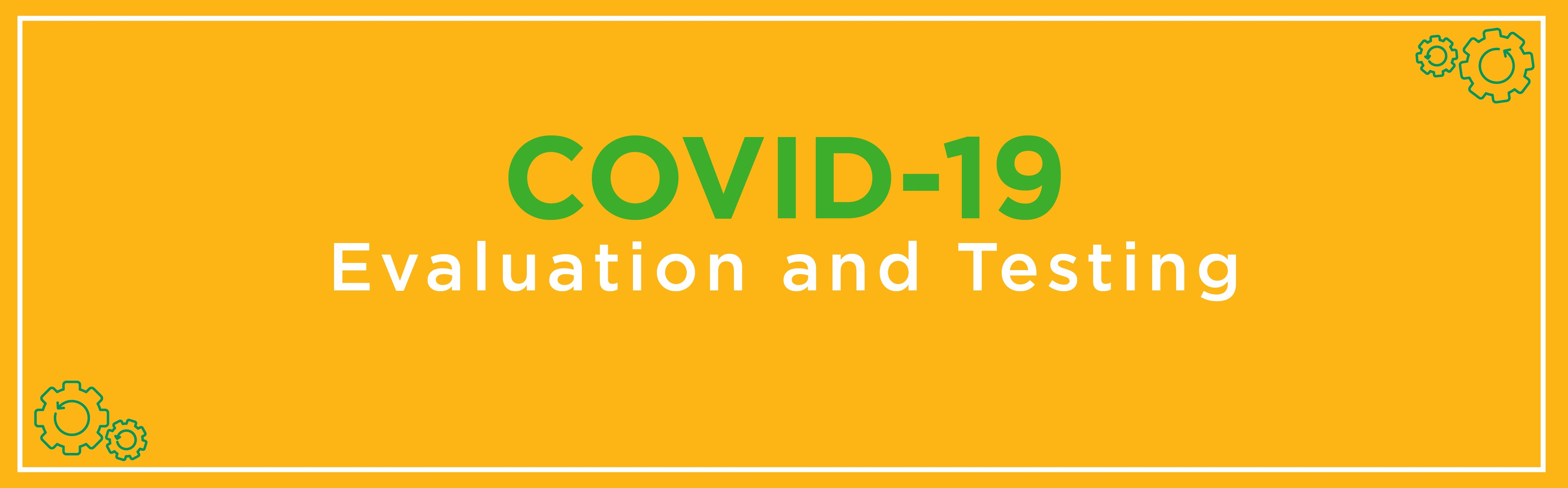COVID-19 Evaluation and Testing