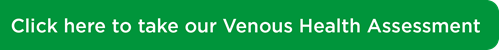 Click here to take our Venous Health Assessment